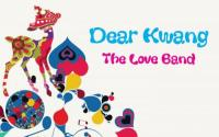 Dear Kwang The Love Band